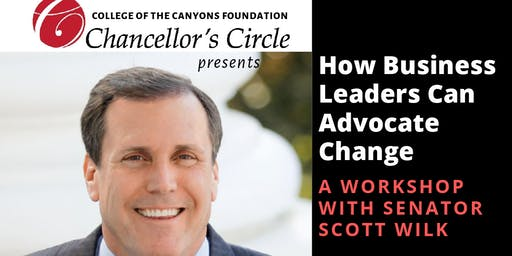 How Business Leaders Can Advocate Change with Sen. Scott Wilk