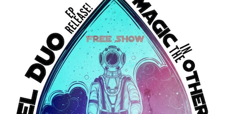 El Duo (EP Release), Magic In The Other tickets