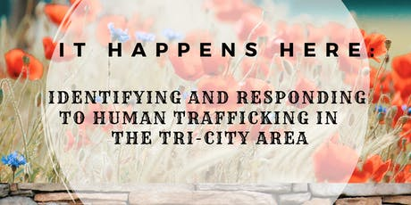 Identifying and Responding to Human Trafficking in the Tri-City Area tickets