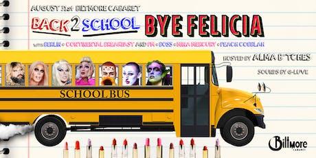Bye Felicia, BACK 2 SCHOOL- ReADiN' is FUNdamental! tickets