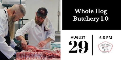 Whole Hog Butchery 1.0 - August 29th