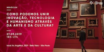 Como podemos unir inovação, tecnologia e humanismo através da arte e da cultura?