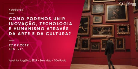 Como podemos unir inovação, tecnologia e humanismo através da arte e da cultura? ingressos