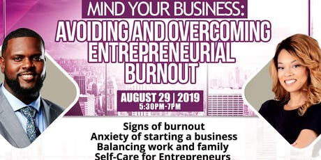MIND YOUR BUSINESS: AVOIDING AND OVERCOMING ENTREPRENEURIAL BURNOUT tickets