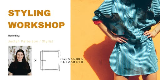 Styling Workshop: Dressing in style 9am-9pm. Tips for the modern woman!