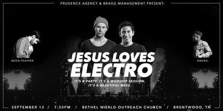 Jesus Loves Electro w/ Neon Feather and Davies. IN CONCERT | Brentwood, TN tickets