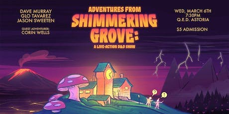 Adventures from Shimmering Grove: A Live D&D Show tickets