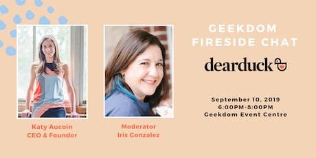 Geekdom Fireside Chat: Dearduck Hosted by Iris Gonzalez tickets