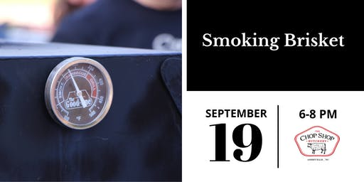 Smoke Series: Brisket - September 19th