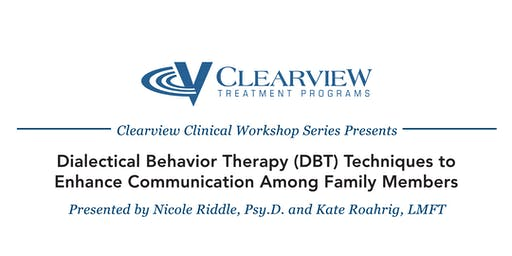 DBT Techniques to Enhance Communication Among Family Members