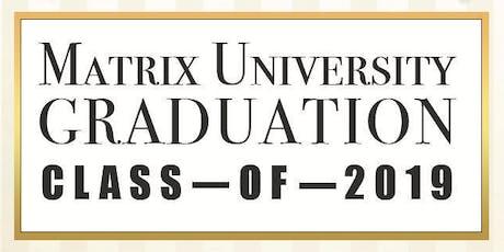 Matrix University Class of 2019 Graduation tickets