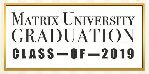 Matrix University Class of 2019 Graduation