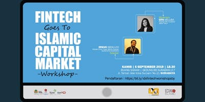 IDX Workshop : Fintech Goes To Islamic Capital Market