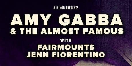 Amy Gabba & The Almost Famous w/ Fairmounts & Jenn Fiorentino tickets