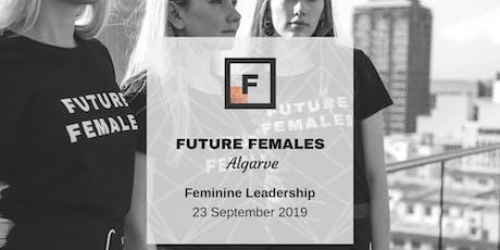 Feminine Leadership | Future Females Algarve tickets