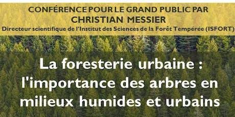 La foresterie urbaine, l'importance des arbres en milieux humides et urbain billets