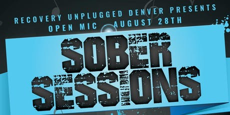 FREE & Recovery Unplugged Denver presents Sober Sessions Open Mic 8/28/2019 tickets