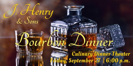 J. Henry Bourbon Dinner | Culinary Dinner Theater tickets