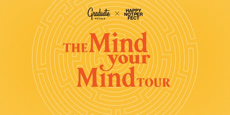 Mind Your Mind Tour with Happy Not Perfect tickets