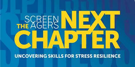 Screenagers, The Next Chapter - Uncovering Skills for Resilience tickets