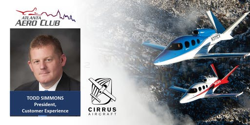 Luncheon with Todd Simmons, President of Customer Experience for Cirrus Aircraft