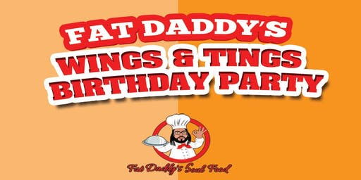 Wings & Tings (Fat Daddy's Birthday Bash)
