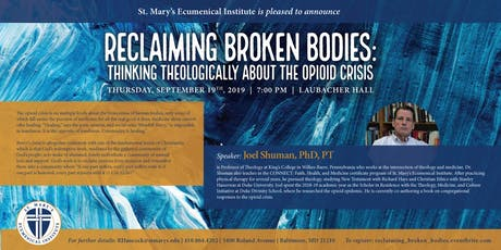 Reclaiming Broken Bodies: Thinking Theologically about the Opioid Crisis tickets