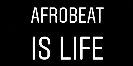 AFROBEAT IS LIFE  9/28 Everyone FREE with RSVP tickets