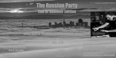 The Russian Party (End Of Summer Edition)