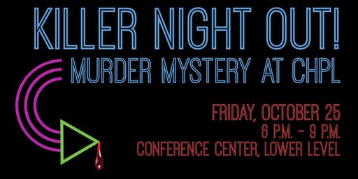Killer Night Out! - Murder Mystery at CHPL 2019!