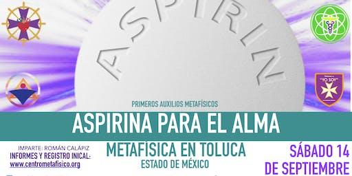 ASPIRINA PARA EL ALMA: Metafísica en Toluca