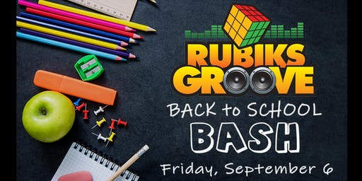 Rubiks Groove BACK to SCHOOL BASH - 7:00pm Show