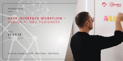 User Interface Workflow - Design p/ não Designers