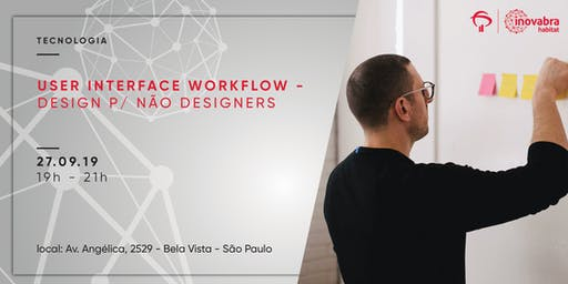 User Interface Workflow - Design p/ não Designers