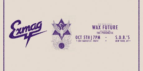 Exmag with Wax Future and The Phronetic tickets