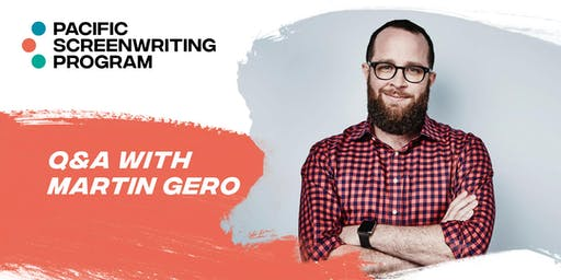 Q&A with Martin Gero