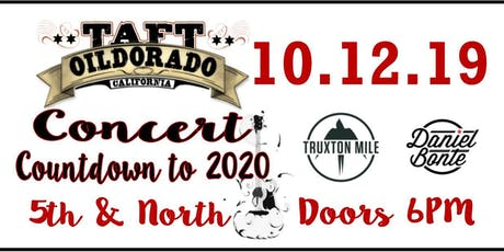 Taft Oildorado Concert - Countdown to 2020 featuring Truxton Mile 10/12/19 tickets