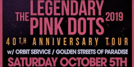 The Legendary Pink Dots  - 40th Anniversary Tour w/ Orbit Service tickets