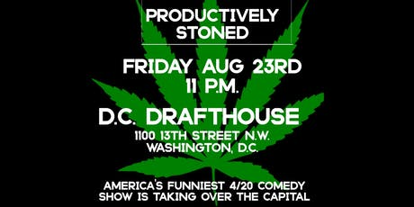 Productively Stoned Takes Over Washington D.C. tickets