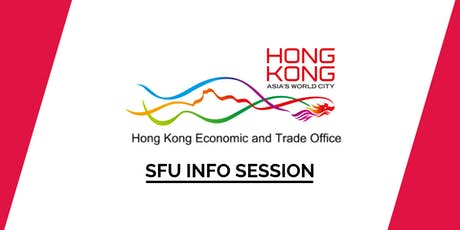 SFU Hong Kong Economic and Trade Office (HKETO) Info Session tickets