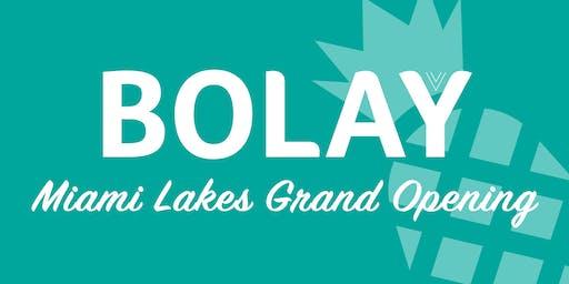 Bolay Miami Lakes Grand Opening Celebration!