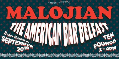 Malojian at The American Bar, Belfast - A Month of Sundays 5 tickets