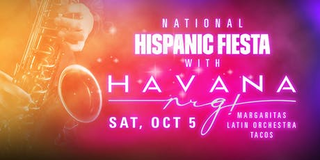National Hispanic Heritage Fiesta Celebration with Havana NRG tickets