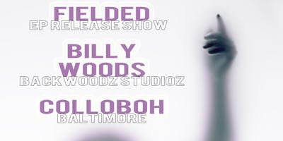 Fielded,  Billy Woods, & Colloboh