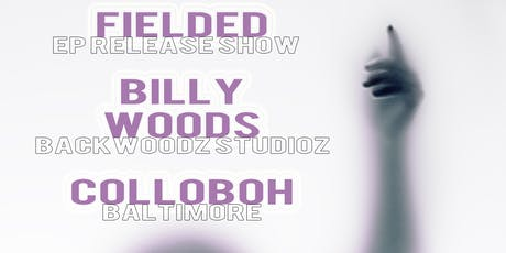 Fielded,  Billy Woods, & Colloboh tickets