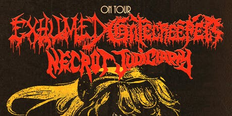 EXHUMED / GATECREEPER plus Necrot and  Judiciary tickets
