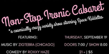 Non-Stop Ironic Cabaret: A Variety Show starring Space Kiddettes tickets