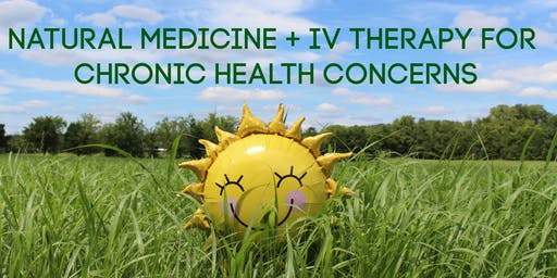 Chronic Health Concerns: Natural Medicine & IV Therapy