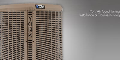 York Air Conditioning Installation & Troubleshooting