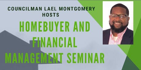 Councilman Lael Montgomery:  Budget  Management & Home Ownership tickets